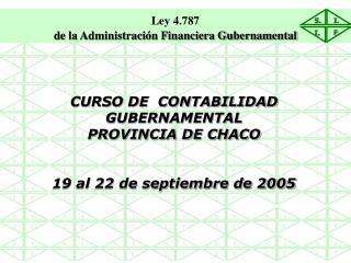 CURSO DE  CONTABILIDAD GUBERNAMENTAL                       PROVINCIA DE CHACO