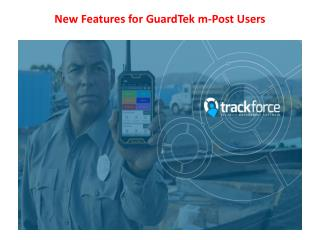 New Features for GuardTek m-Post Users