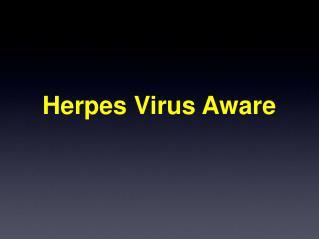 Herpes VIrus Aware