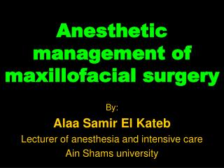 Anesthetic management of maxillofacial surgery