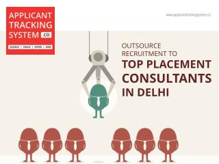 Outsource Recruitment to Top Placement Consultants in Delhi