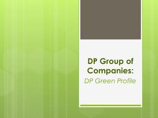DP Group of Companies: DP Green Profile