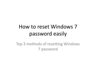 How to reset Windows 7 password easily
