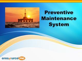 Preventive Maintenance System