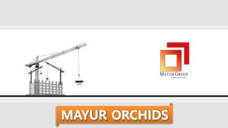 Mayur Orchid