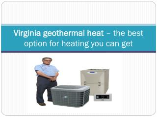 Virginia geothermal heat � the best option for heating you c