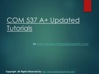 COM 537 A  Updated Tutorials