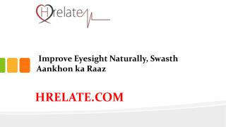 Improve Eyesight Naturally Me Swasth Aankho Ka Janiye Raaz