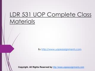 LDR 531 UOP Complete Class Materials