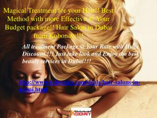 Magical Treatment for your Hair!!Hair Salons in Dubai