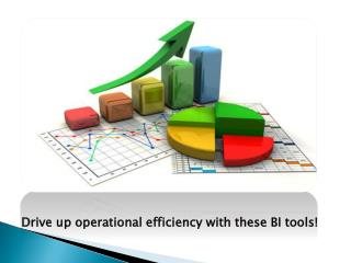 Drive up operational efficiency with these BI tools!