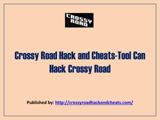 Crossy Road Hack and Cheats-Tool Can Hack Crossy Road