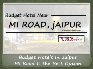 Budget Hotels In Jaipur - MI Road Is the Best Option