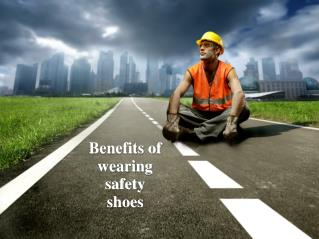Benefits of wearing safety shoes