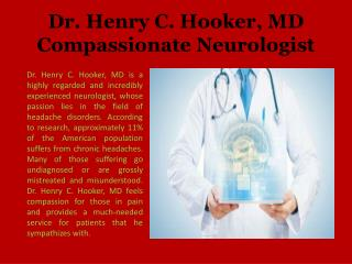 Dr. Henry C. Hooker, MD Compassionate Neurologist
