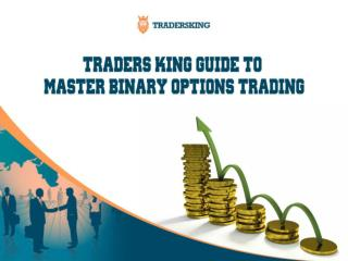 Traders King Guide to Master Binary Options Trading