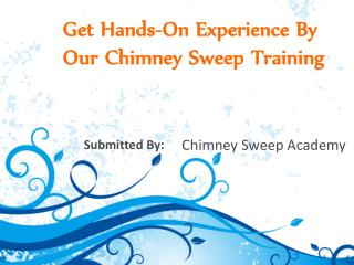 Get Hands-On Experience By Our Chimney Sweep Training