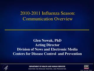 2010-2011 Influenza Season:  Communication Overview