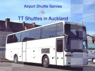 TT Airport Shuttles Services in Auckland