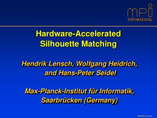 Hardware-Accelerated Silhouette Matching