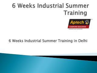 6 Weeks Industrial Summer Training, 6 Weeks Industrial Summe