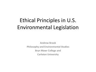 Ethical Principles in U.S. Environmental Legislation