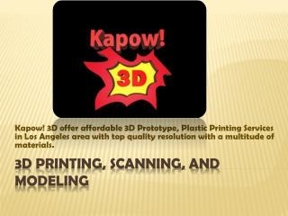Kapow! 3D - 3D Printing, 3D Modeling, 3D Scanning Services