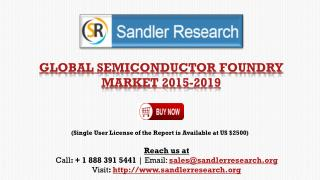 Semiconductor Foundry Market to Grow at 8.4% CAGR by 2019