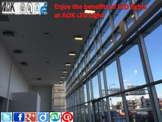 Enjoy the benefits of LED lights at AOK LED Light