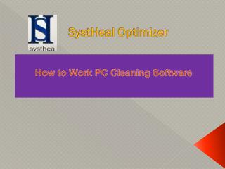 SystHeal Optimizer - How to Works PC Cleaning Software