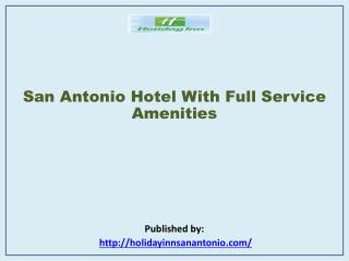 San Antonio Hotel With Full Service Amenities
