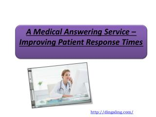 A Medical Answering Service – Improving Patient Response Tim