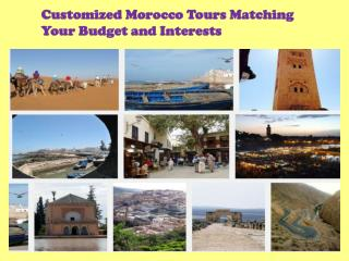 Customized Morocco Tours Matching Your Budget and Interests
