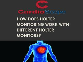 How does Holter Monitoring Work with Different Holter monito