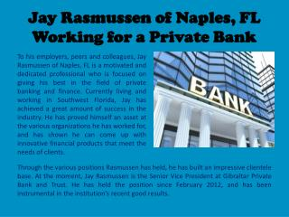 Jay Rasmussen of Naples, FL - Working for a Private Bank