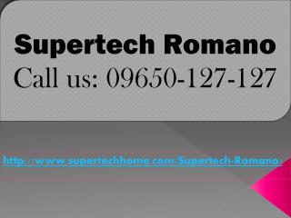 Supertech Romano Luxurious Project