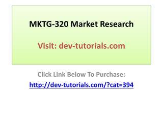 MKTG-320 Market Research - Complete Course / Devry / Graded