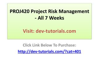 PROJ420 Project Risk Management - All 7 Weeks Discussions