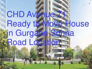 CHD Avenue 71 Ready to Move House in Gurgaon Sohna Road Loca