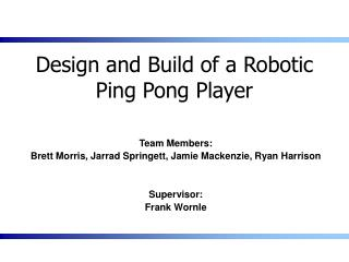Design and Build of a Robotic Ping Pong Player