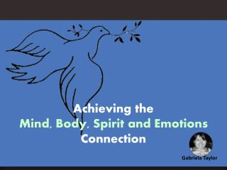 Achieving the Mind, Body, Spirit and Emotions Connection