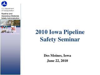 2010 Iowa Pipeline  Safety Seminar