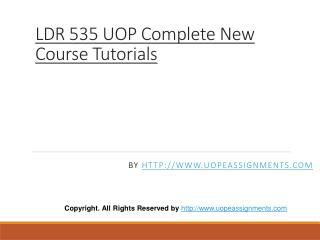 LDR 535 UOP Complete New Course Tutorials