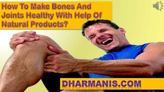 How To Make Bones And Joints Healthy With Help Of Natural Pr