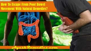 How To Escape From Poor Bowel Movement With Natural Remedies