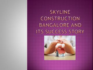 Skyline Construction Bangalore and its success story