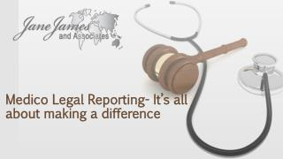 Medico Legal Reporting- It's all about making a difference