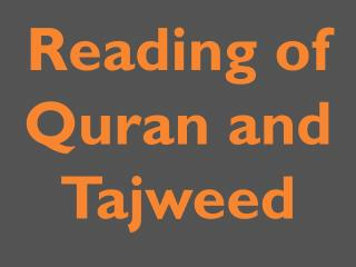 Reading of Quran and Tajweed