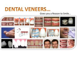 Dental Veneers Gives You Reason To Smile