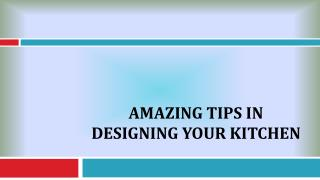 Amazing Tips in Designing Your Kitchen